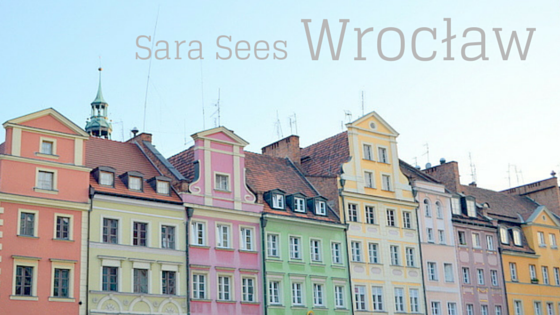 Sara Sees Wroclaw